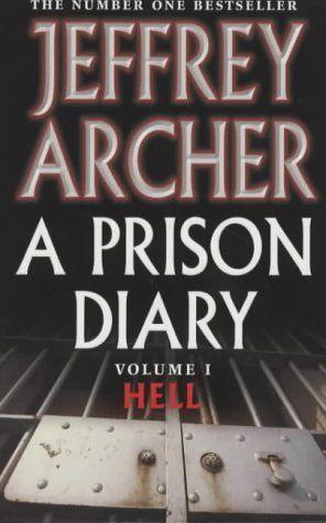 [PDF] [EPUB] Hell (A Prison Diary, #1) Download by Jeffrey Archer