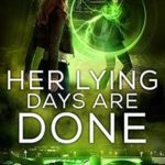 [PDF] [EPUB] Her Lying Days Are Done (Liars and Vampires #5) Download