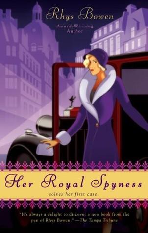 [PDF] [EPUB] Her Royal Spyness (Her Royal Spyness Mysteries, #1) Download by Rhys Bowen