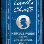 [PDF] [EPUB] Hercule Poirot and the Greenshore Folly (Hercule Poirot, #45.7) Download