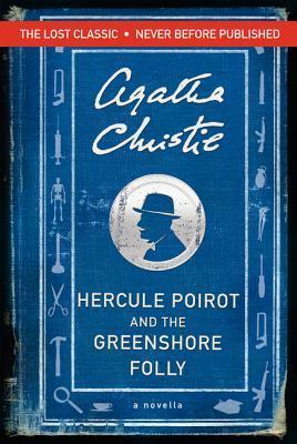 [PDF] [EPUB] Hercule Poirot and the Greenshore Folly (Hercule Poirot, #45.7) Download by Agatha Christie