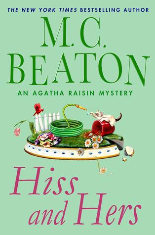 [PDF] [EPUB] Hiss and Hers (Agatha Raisin, #23) Download by M.C. Beaton