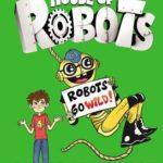 [PDF] [EPUB] House of Robots: Robots Go Wild! Download