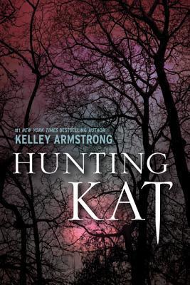 [PDF] [EPUB] Hunting Kat (Darkest Powers, #0.5) Download by Kelley Armstrong