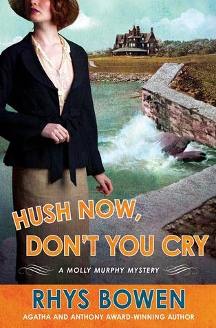 [PDF] [EPUB] Hush Now, Don't You Cry  (Molly Murphy, #11) Download by Rhys Bowen