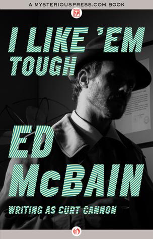 [PDF] [EPUB] I Like 'Em Tough Download by Ed McBain