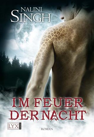 [PDF] [EPUB] Im Feuer der Nacht (Psy-Changeling, #4) Download by Nalini Singh