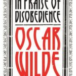 [PDF] [EPUB] In Praise of Disobedience: The Soul of Man Under Socialism and Other Works Download