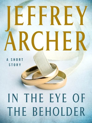 [PDF] [EPUB] In the Eye of the Beholder: A Short Story Download by Jeffrey Archer