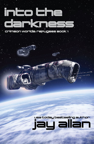 [PDF] [EPUB] Into the Darkness (Crimson Worlds Refugees #1) Download by Jay Allan