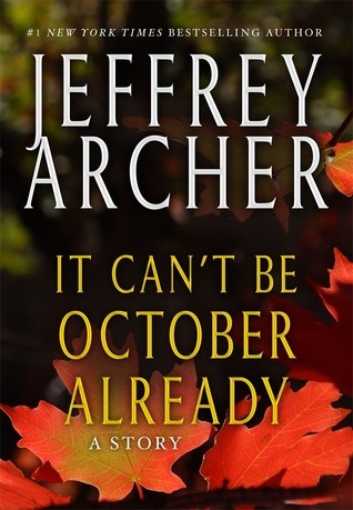 [PDF] [EPUB] It Can't be October Already Download by Jeffrey Archer
