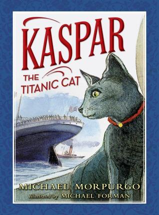 [PDF] [EPUB] Kaspar the Titanic Cat Download by Michael Morpurgo