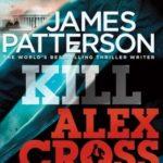 [PDF] [EPUB] Kill Alex Cross (Alex Cross, #18) Download