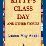 [PDF] [EPUB] Kitty's Class Day and Other Stories Download