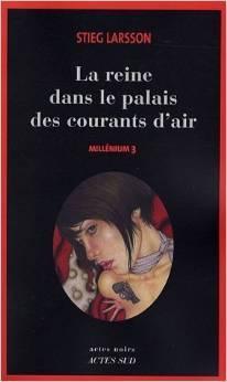 [PDF] [EPUB] La Reine dans le palais des courants d'air (Millénium, #3) Download by Stieg Larsson