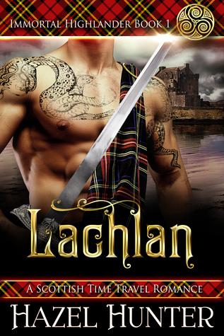 [PDF] [EPUB] Lachlan (Immortal Highlander #1) Download by Hazel Hunter