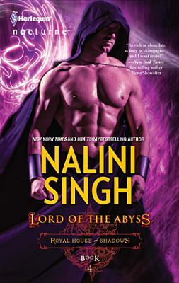 [PDF] [EPUB] Lord of the Abyss (Royal House of Shadows, #4) Download by Nalini Singh