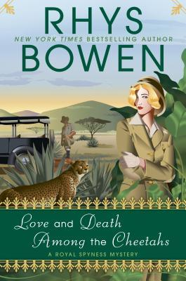 [PDF] [EPUB] Love and Death Among the Cheetahs Download by Rhys Bowen