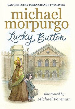 [PDF] [EPUB] Lucky Button Download by Michael Morpurgo
