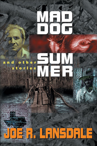 [PDF] [EPUB] Mad Dog Summer: And Other Stories Download by Joe R. Lansdale