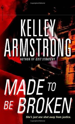 [PDF] [EPUB] Made to Be Broken (Nadia Stafford, #2) Download by Kelley Armstrong