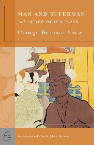 [PDF] [EPUB] Man and Superman and Three Other Plays Download by George Bernard Shaw