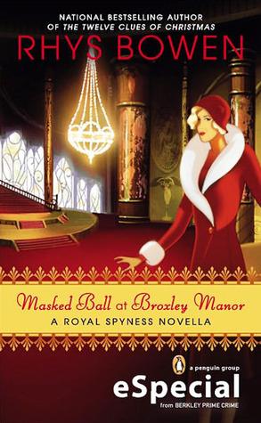 [PDF] [EPUB] Masked Ball at Broxley Manor (Her Royal Spyness, #0.5) Download by Rhys Bowen