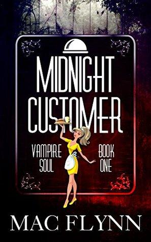 [PDF] [EPUB] Midnight Customer (Vampire Soul, #1) Download by Mac Flynn