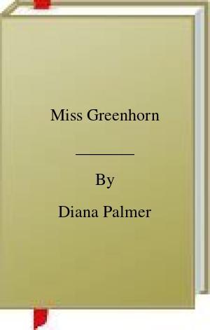 [PDF] [EPUB] Miss Greenhorn Download by Diana Palmer