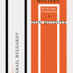 [PDF] [EPUB] Molière, or The Cabal of Hypocrites and Don Quixote: Two Plays by Mikhail Bulgakov Download