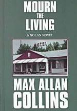 [PDF] [EPUB] Mourn the Living (Nolan, #8) Download by Max Allan Collins