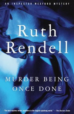[PDF] [EPUB] Murder Being Once Done (Inspector Wexford, #7) Download by Ruth Rendell