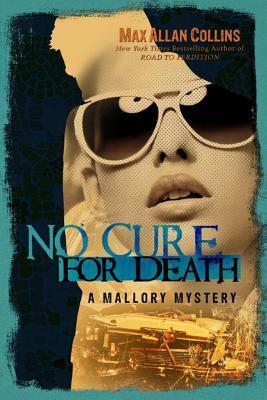 [PDF] [EPUB] No Cure for Death Download by Max Allan Collins