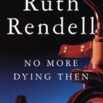 [PDF] [EPUB] No More Dying Then (Inspector Wexford, #6) Download