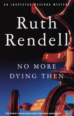 [PDF] [EPUB] No More Dying Then (Inspector Wexford, #6) Download by Ruth Rendell