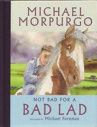[PDF] [EPUB] Not Bad for a Bad Lad Download by Michael Morpurgo