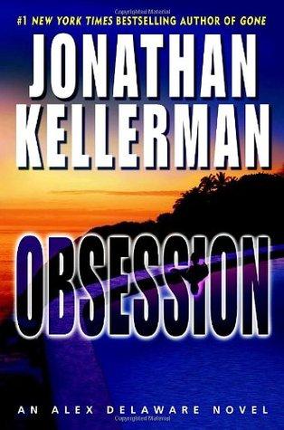 [PDF] [EPUB] Obsession (Alex Delaware, #21) Download by Jonathan Kellerman