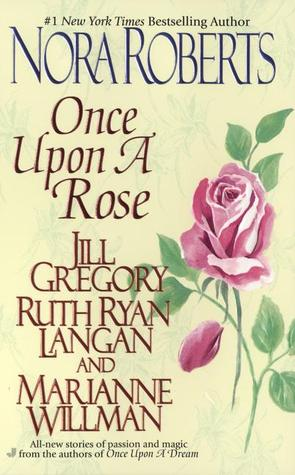 [PDF] [EPUB] Once Upon a Rose (Once Upon, #4) Download by Nora Roberts