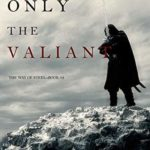 [PDF] [EPUB] Only the Valiant (The Way of Steel #2) Download