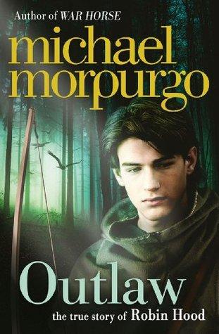 [PDF] [EPUB] Outlaw: The Story of Robin Hood Download by Michael Morpurgo