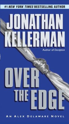 [PDF] [EPUB] Over the Edge (Alex Delaware, #3) Download by Jonathan Kellerman