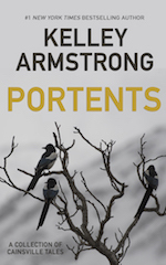 [PDF] [EPUB] Portents (Cainsville, #5.7) Download by Kelley Armstrong
