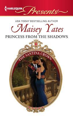 [PDF] [EPUB] Princess From The Shadows (The Santina Crown, #6) Download by Maisey Yates