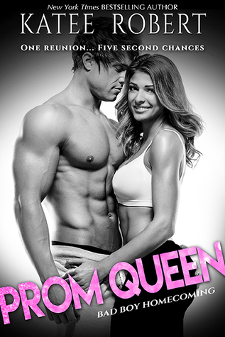 [PDF] [EPUB] Prom Queen (Bad Boy Homecoming, #3) Download by Katee Robert
