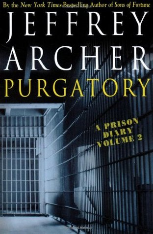 [PDF] [EPUB] Purgatory (A Prison Diary, #2) Download by Jeffrey Archer