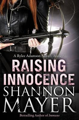 [PDF] [EPUB] Raising Innocence (Rylee Adamson, #3) Download by Shannon Mayer