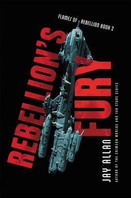 [PDF] [EPUB] Rebellion's Fury (Flames of Rebellion #2) Download by Jay Allan