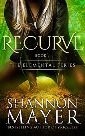 [PDF] [EPUB] Recurve (The Elemental Series, #1) Download by Shannon Mayer