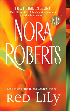 [PDF] [EPUB] Red Lily (In the Garden, #3) Download by Nora Roberts