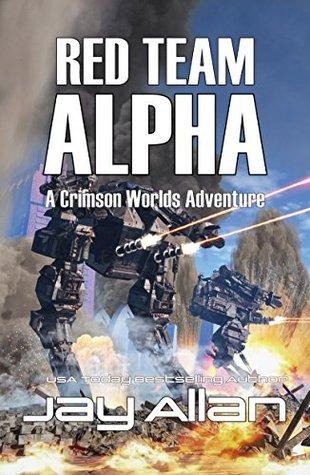 [PDF] [EPUB] Red Team Alpha (Crimson Worlds #10) Download by Jay Allan